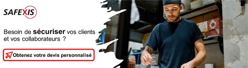 demander un devis à Safexis afin de sécuriser sa cuisine, ses clients et ses collaborateurs