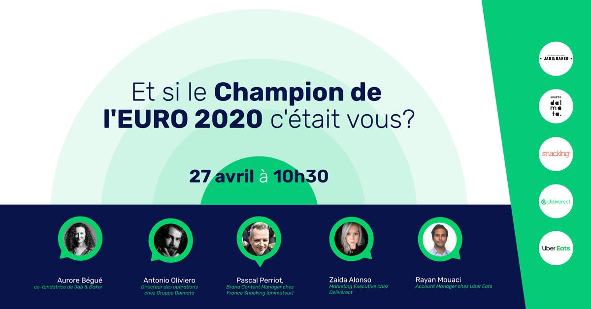 s'inscrire au webinar le mardi 27 avril : Et si le Champion de l'Euro 2020, c'était VOUS ? réservé aux professionnels de la restauration