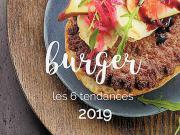 Quelles seront les tendances du burger en 2019 ? On vous dit tout !