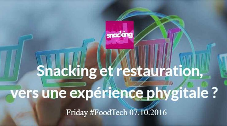 #FoodTech : Snacking et restauration, vers une expérience Phygitale ?