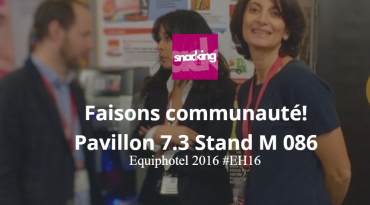 Faisons communauté sur notre stand M 086 pavillon 7.3 EquipHotel 2016 #EH16