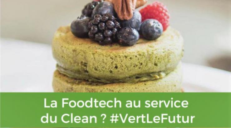 La Foodtech au service du Clean ? Pour faire le bon choix!