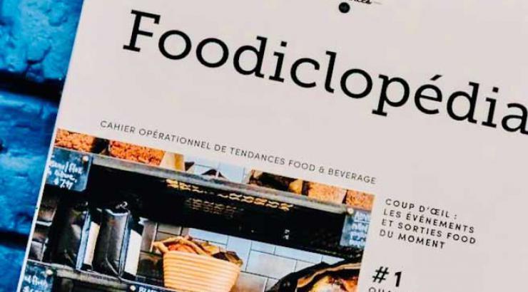Foodiclopédia, un nouveau cahier de tendances opérationnelles F&B